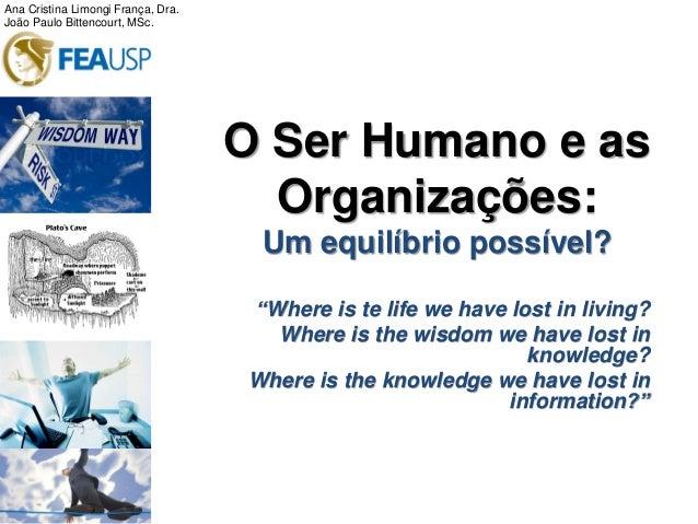 Ana Cristina Limongi França, Dra.João Paulo Bittencourt, MSc.                                    O Ser Humano e as        ...