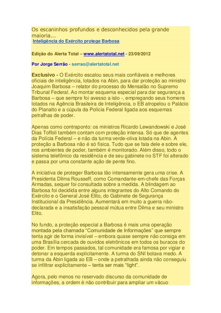 Os escaninhos profundos e desconhecidos pela grandemaioria...Inteligência do Exército protege BarbosaEdição do Alerta Tota...
