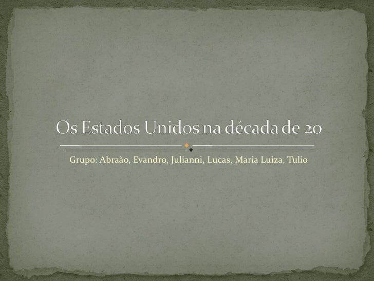 Grupo: Abraão, Evandro, Julianni, Lucas, Maria Luiza, Tulio