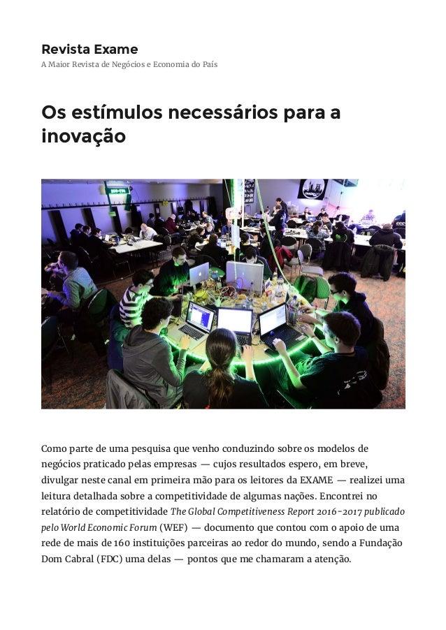 RevistaExame A Maior Revista de Negócios e Economia do País Osestímulosnecessáriosparaa inovação Como parte de uma pe...