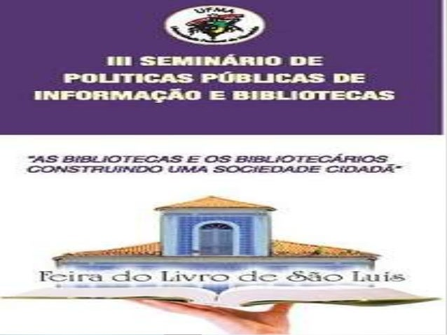 O SETOR DE OBRAS RARAS E JORNAIS DA BIBLIOTECA PÚBLICA BENEDITO LEITE E O PAPEL DO BIBLIOTECÁRI@ Djalda Muniz Dulce Hirli ...