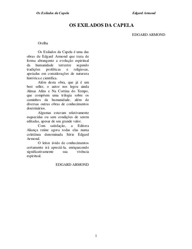 Os Exilados da Capela Edgard Armond 1 OS EXILADOS DA CAPELA EDGARD ARMOND Orelha Os Exilados da Capela é uma das obras de ...