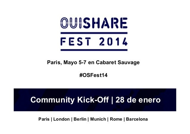 Paris, Mayo 5-7 en Cabaret Sauvage #OSFest14  Community Kick-Off | 28 de enero Paris | London | Berlin | Munich | Rome | B...