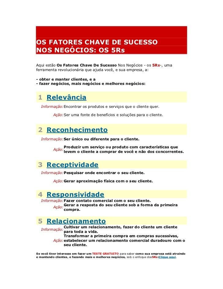 OS FATORES CHAVE DE SUCESSONOS NEGÓCIOS: OS 5RsAqui estão Os Fatores Chave De Sucesso Nos Negócios - os 5Rs-, uma ferrame...