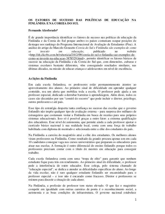 1 OS FATORES DE SUCESSO DAS POLÍTICAS DE EDUCAÇÃO NA FINLÂNDIA E NA COREIA DO SUL Fernando Alcoforado* É de grande importâ...