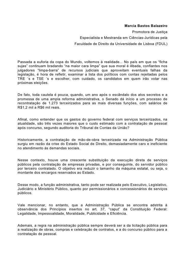 Marcia Bastos Balazeiro                                                                     Promotora de Justiça          ...