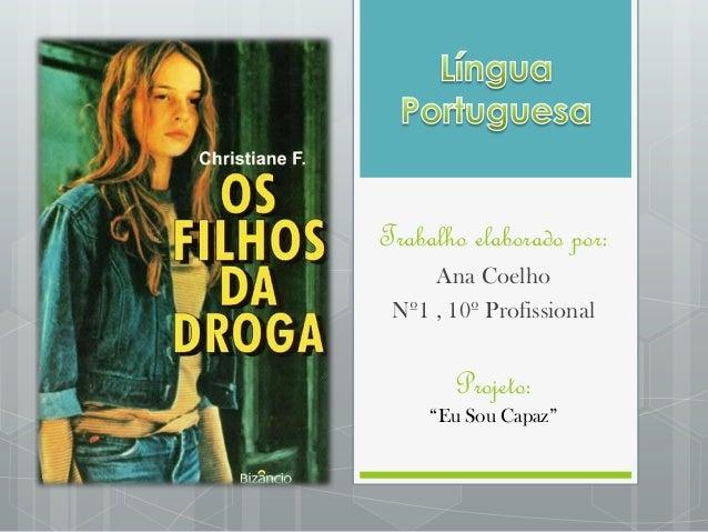 """Trabalho elaborado por:Ana CoelhoNº1 , 10º ProfissionalProjeto:""""Eu Sou Capaz"""""""