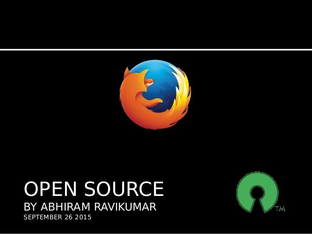 OPEN SOURCE BY ABHIRAM RAVIKUMAR SEPTEMBER 26 2015