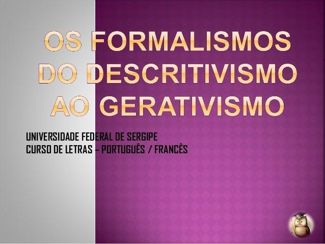 UNIVERSIDADE FEDERAL DE SERGIPE CURSO DE LETRAS – PORTUGUÊS / FRANCÊS