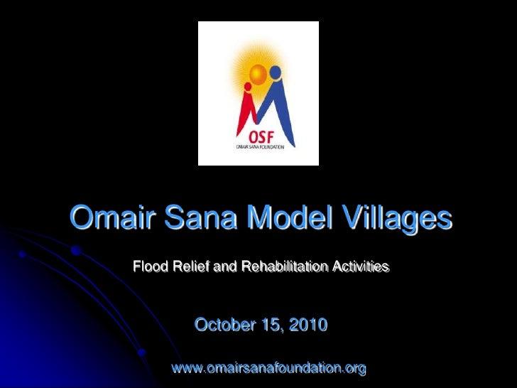 Omair Sana Model Villages<br />October 15, 2010<br />    www.omairsanafoundation.org<br />Flood Relief and Rehabilitation ...