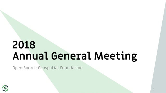 2018 Annual General Meeting Open Source Geospatial Foundation 2