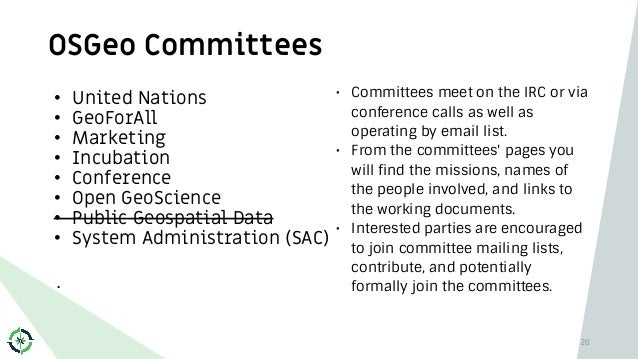 OSGeo Committees • United Nations • GeoForAll • Marketing • Incubation • Conference • Open GeoScience • Public Geospatial ...