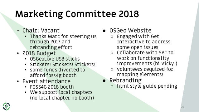 Marketing Committee 2018 • Chair: Vacant • Thanks Marc for steering us through 2017 and rebranding effort • 2018 Budget • ...