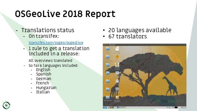- Translations status - On transifex: transifex.com/osgeo/osgeolive - 1 rule to get a translation included in a release: A...
