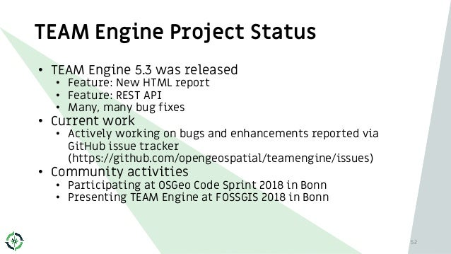 TEAM Engine Project Status 52 • TEAM Engine 5.3 was released • Feature: New HTML report • Feature: REST API • Many, many b...
