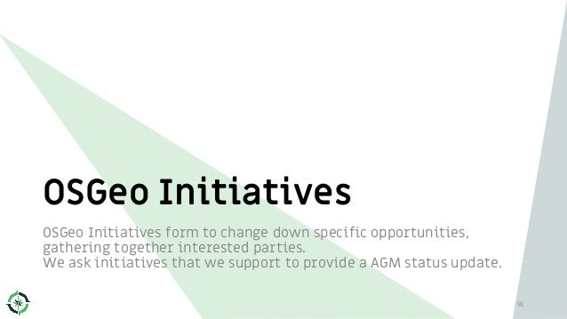 OSGeo Initiatives OSGeo Initiatives form to change down specific opportunities, gathering together interested parties. We ...