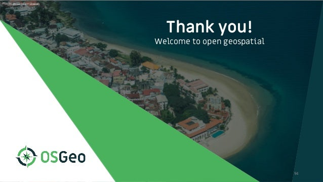 Thank you! Welcome to open geospatial 94 Photo by Javi Lorbada on Unsplash