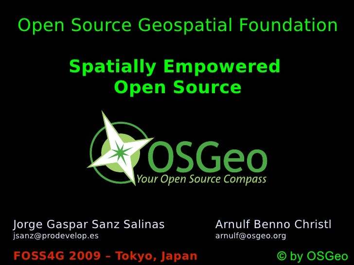 Open Source Geospatial Foundation              Spatially Empowered                 Open Source     Jorge Gaspar Sanz Salin...
