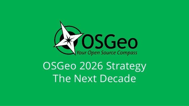 OSGeo 2026 Strategy The Next Decade