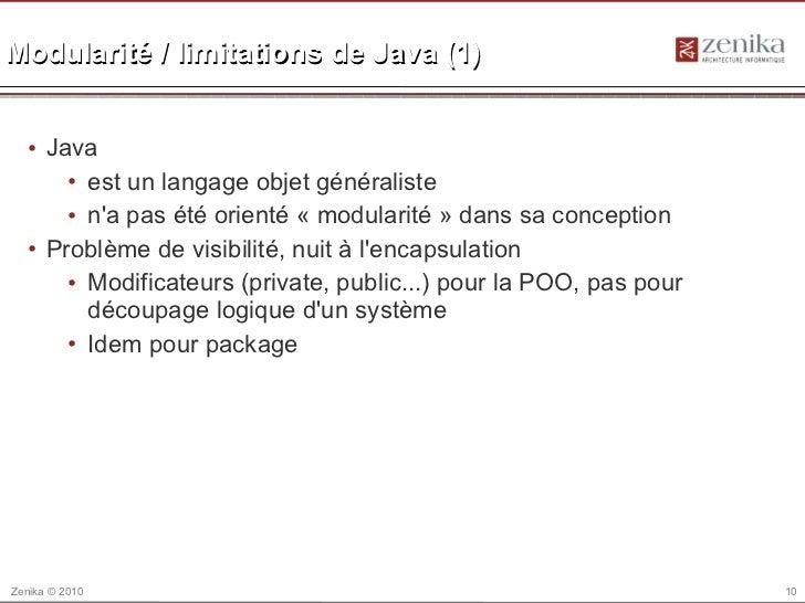 Modularité / limitations de Java (1)  • Java      • est un langage objet généraliste      • na pas été orienté « modularit...
