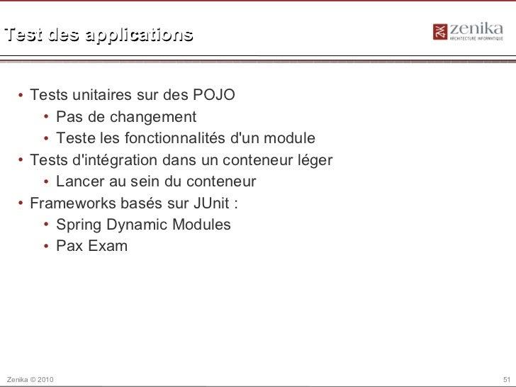 Test des applications  • Tests unitaires sur des POJO      • Pas de changement      • Teste les fonctionnalités dun module...