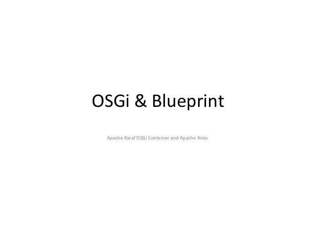 Osgi blueprint osgi blueprint apache karaf osgi container and apache aries malvernweather Images