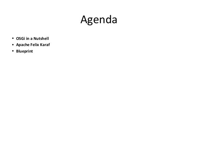 Osgi blueprint agenda osgi in a nutshell apache felix karaf blueprint malvernweather Images