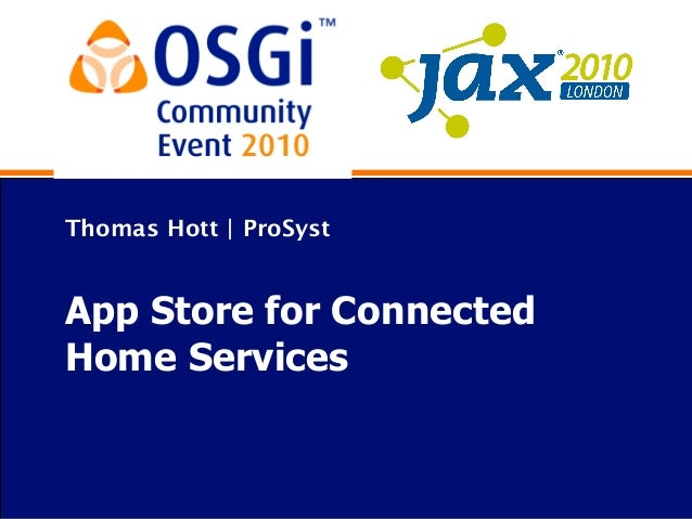 Thomas Hott | ProSyst App Store for Connected Home Services