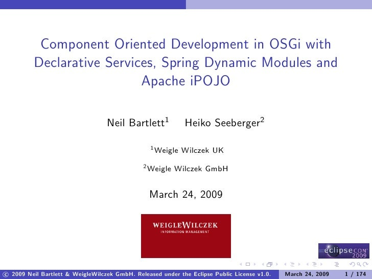 Component Oriented Development in OSGi with          Declarative Services, Spring Dynamic Modules and                     ...