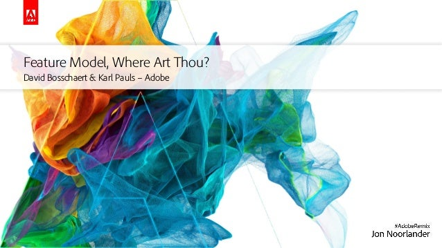 Feature Model, Where Art Thou? David Bosschaert & Karl Pauls – Adobe