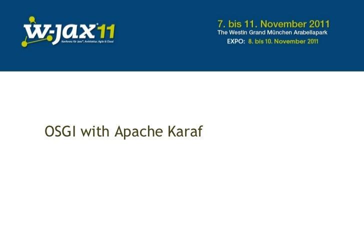 <ul>OSGI with Apache Karaf </ul>