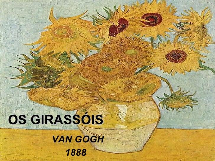 OS GIRASSÓIS VAN GOGH 1888