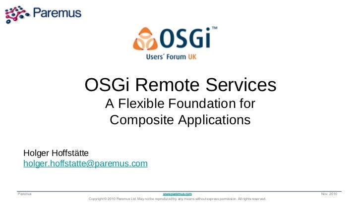 OSGi Remote the Way                 Transforming Services              the World Runs Applications                  A Flex...