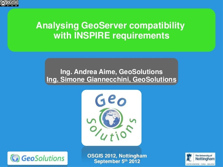 Analysing GeoServer compatibility   with INSPIRE requirements       Ing. Andrea Aime, GeoSolutions  Ing. Simone Giannecchi...