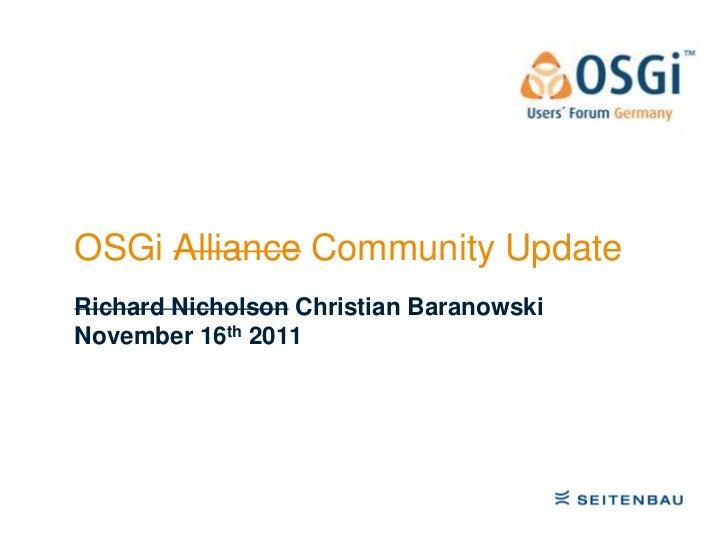 OSGi Alliance Community UpdateRichard Nicholson Christian BaranowskiNovember 16th 2011