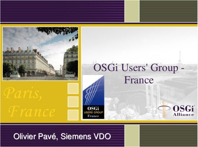 osgi users group france olivier pav co chair vehicle expert gro. Black Bedroom Furniture Sets. Home Design Ideas