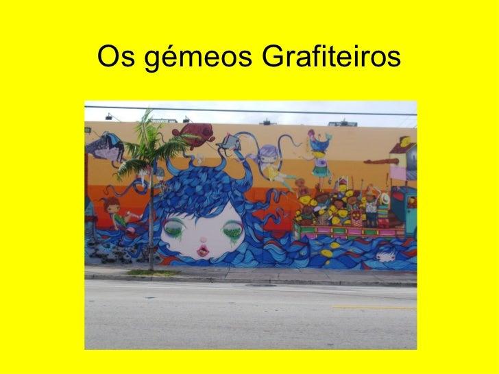 Os gémeos Grafiteiros
