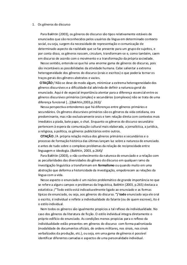 1. Os gêneros do discurso Para Bakhtin (2003), os gêneros do discurso são tipos relativamente estáveis de enunciados que s...