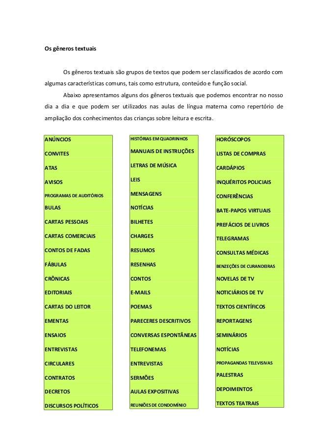 Os gêneros textuais Os gêneros textuais são grupos de textos que podem ser classificados de acordo com algumas característ...