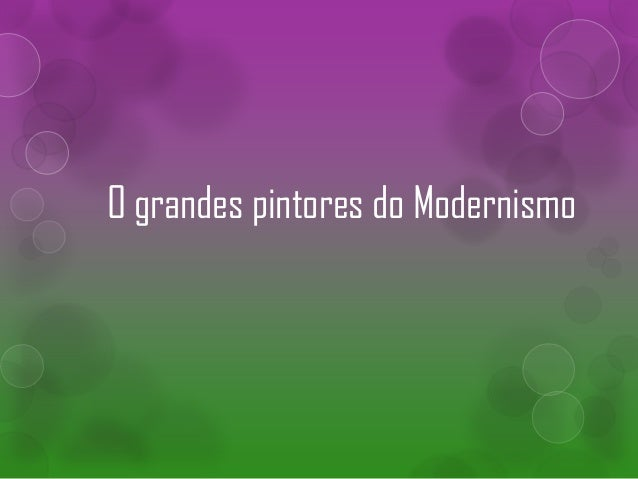 O grandes pintores do Modernismo