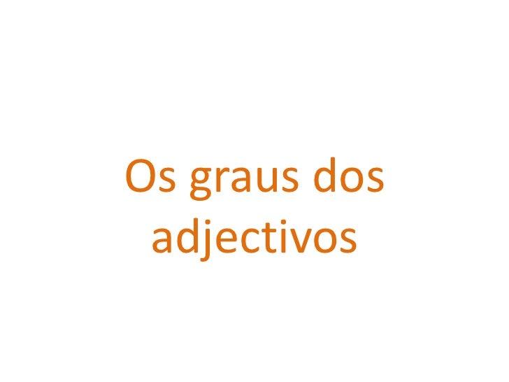 Os graus dos adjectivos