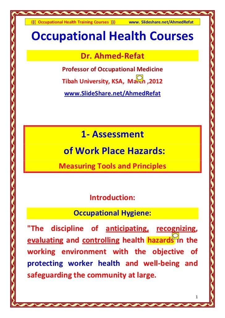 {{{ Occupational Health Training Courses }}}   www. Slideshare.net/AhmedRefat Occupational Health Courses                 ...