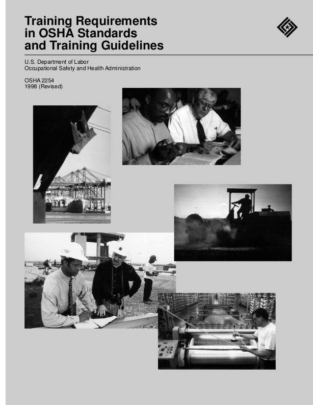 Training Requirementsin OSHA Standardsand Training GuidelinesU.S. Department of LaborOccupational Safety and Health Admini...