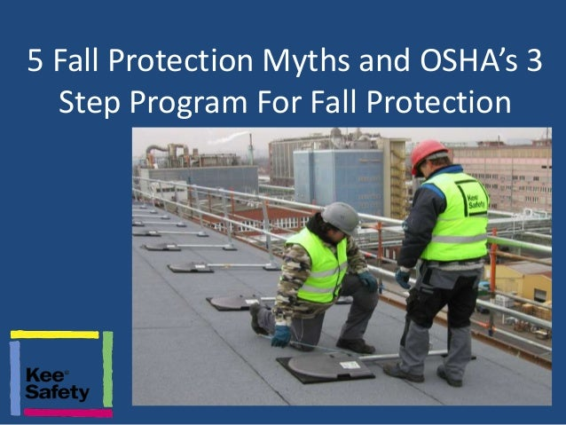 5 Fall Protection Myths and OSHA's 3  Step Program For Fall Protection