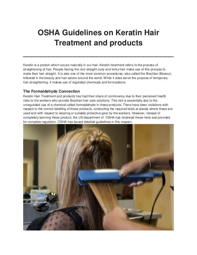 OSHA Guidelines on Keratin Hair Treatment and products ___________________________________ Keratin is a protein which occu...