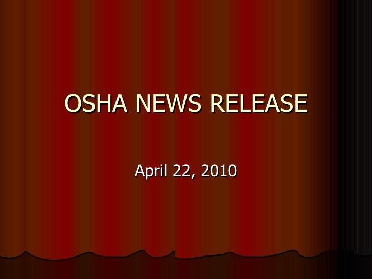 OSHA NEWS RELEASE April 22, 2010