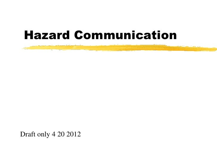 Hazard CommunicationDraft only 4 20 2012