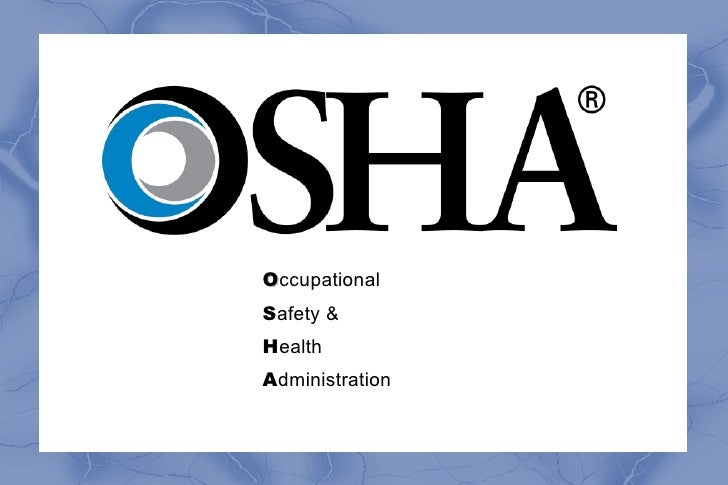 O ccupational  S afety &  H ealth  A dministration