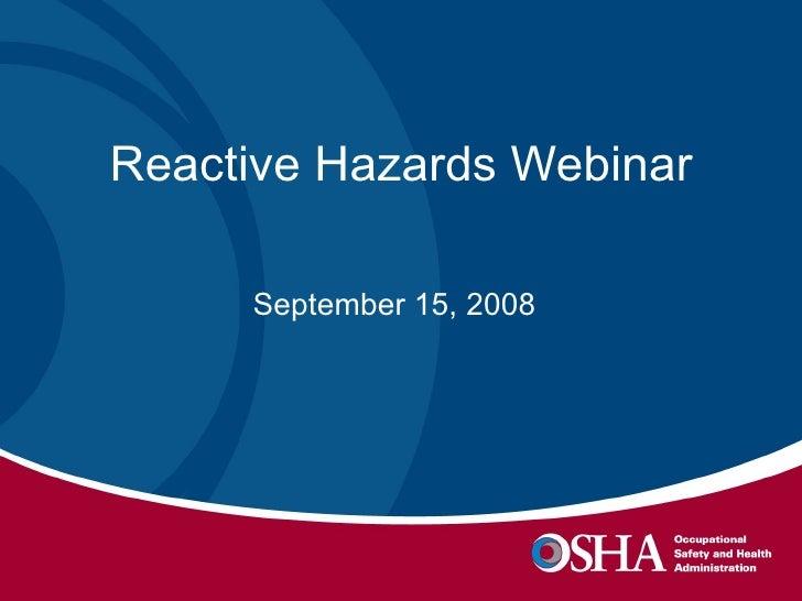 Reactive Hazards Webinar September 15, 2008