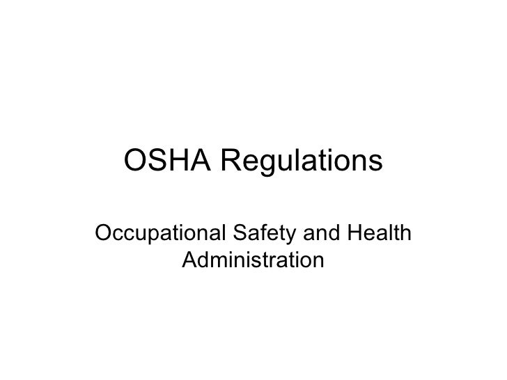 osha regulations osha regulations occupational safety and health administration